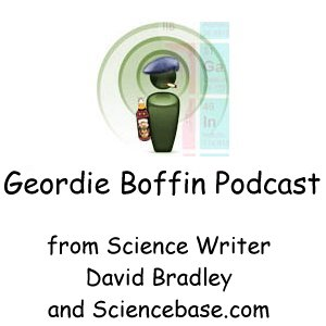 A Geordie Boffin Science Podcast